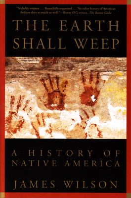 The Earth Shall Weep: A History of Native America 9780802136800