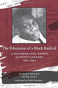 The Education of a Black Radical: A Southern Civil Rights Activist's Journey, 1959-1964 9780807134764