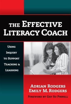The Effective Literacy Coach: Using Inquiry to Support Teaching and Learning 9780807748022