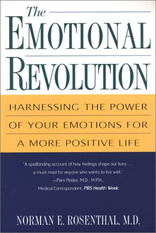 The Emotional Revolution: Harnessing the Power of Your Emotions for a More Positive Life 9780806524474