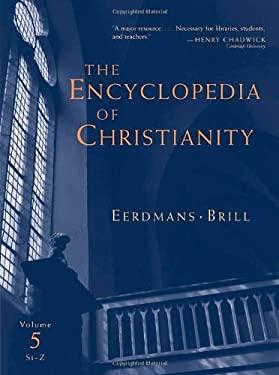 The Encyclopedia of Christianity: Volume 5: Si-Z
