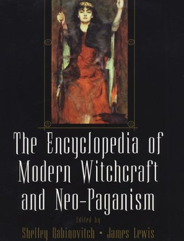 The Encyclopedia of Modern Witchcraft and Neo-Paganism 9780806524078