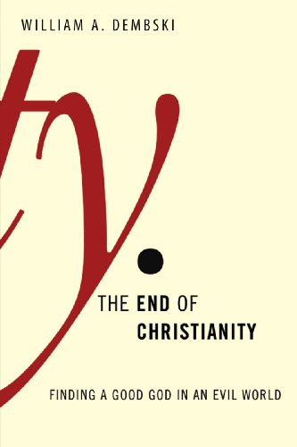 The End of Christianity: Finding a Good God in an Evil World 9780805427431