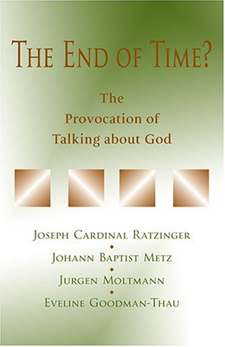 The End of Time?: The Provocation of Talking about God 9780809141708