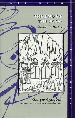 The End of the Poem: Studies in Poetics 9780804730228
