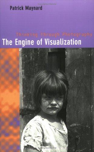 The Engine of Visualization: Thinking Through Photography 9780801486890