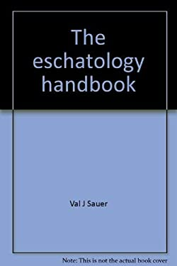 The Eschatology Handbook: The Bible Speaks to Us Today about Endtimes 9780804200660