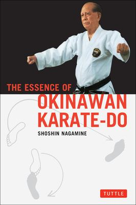The Essence of Okinawan Karate-Do Essence of Okinawan Karate-Do 9780804821100