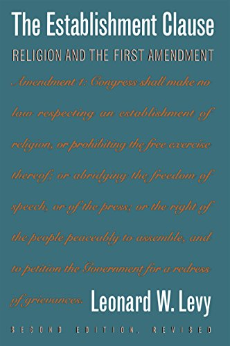 The Establishment Clause: Religion and the First Amendment 9780807844663