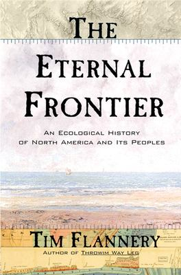 The Eternal Frontier: An Ecological History of North America and Its Peoples 9780802138880