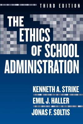 The Ethics of School Administration 9780807745731