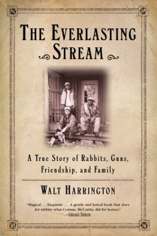 The Everlasting Stream: A True Story of Rabbits, Guns, Friendship, and Family 9780802140500