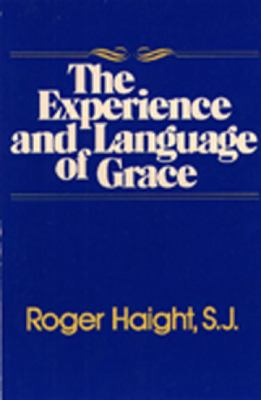 The Experience and Language of Grace 9780809122004
