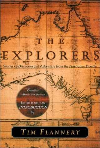 The Explorers: Stories of Discovery and Adventure from the Australian Frontier 9780802137197