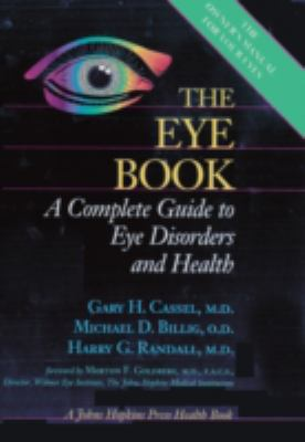 The Eye Book: A Complete Guide to Eye Disorders and Health 9780801858475
