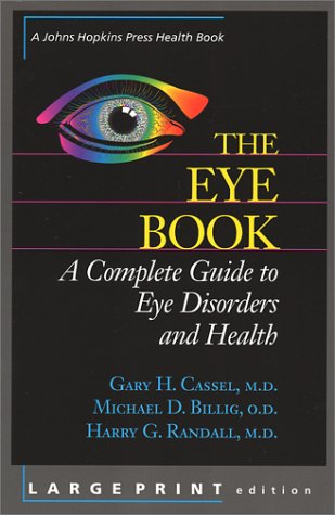 The Eye Book: A Complete Guide to Eye Disorders and Health 9780801865206