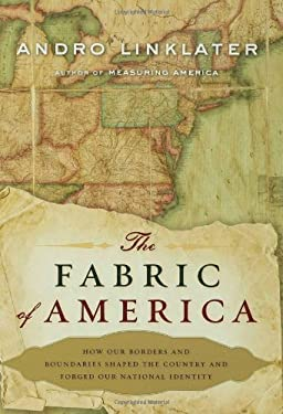 The Fabric of America: How Our Borders and Boundaries Shaped the Country and Forged Our National Identity 9780802715333