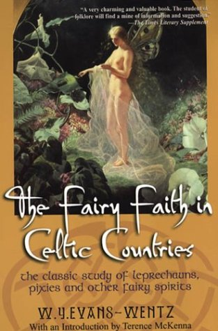 Fairy Faiths in Celtic Countries: The Classic Study of Leprechauns, Pixies, and Other Fairy Spirits 9780806525792