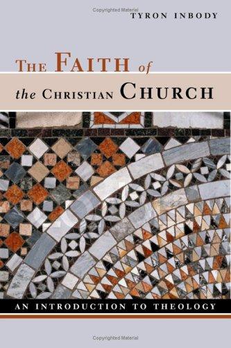 The Faith of the Christian Church: An Introduction to Theology 9780802841513