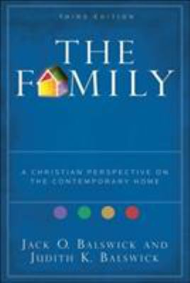 The Family: A Christian Perspective on the Contemporary Home 9780801032493