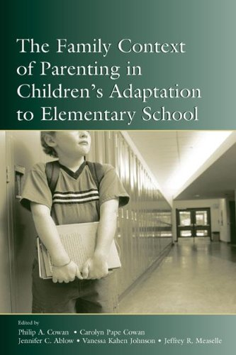 The Family Context of Parenting in Children's Adaptation to Elementary School 9780805841572