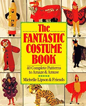 The Fantastic Costume Book: 40 Complete Patterns to Amaze and Amuse 9780806983769