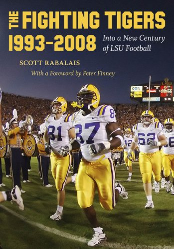 The Fighting Tigers, 1993-2008: Into a New Century of LSU Football 9780807133705