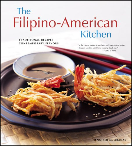 The Filipino-American Kitchen: Traditional Recipes, Contemporary Flavors 9780804838368