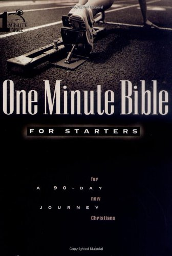 1 Minute Bible for Starters for New Christians a 90-Day Journey