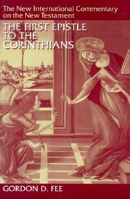 The First Epistle to the Corinthians by Gordon D. Fee - Reviews ...