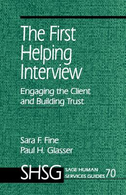 The First Helping Interview: Engaging the Client and Building Trust 9780803971417