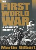 First World War : A Complete History