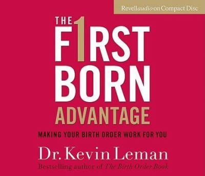 The Firstborn Advantage: Making Your Birth Order Work for You 9780800744397