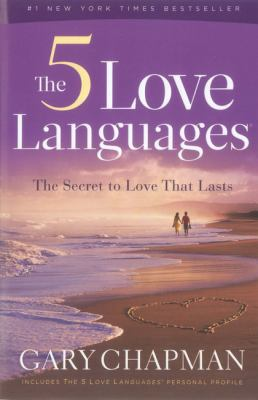 The Five Love Languages: The Secret to Love That Lasts 9780802473158