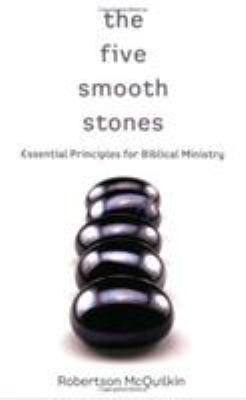 The Five Smooth Stones: Essential Principles for Biblical Ministry 9780805445183