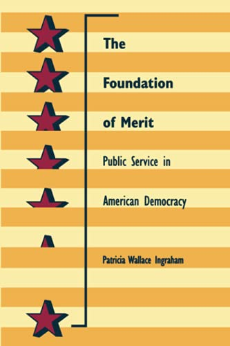 The Foundation of Merit: Public Service in American Democracy 9780801851124