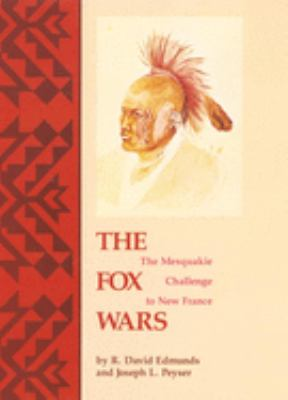 The Fox Wars: The Mesquakie Challenge to New France 9780806125510