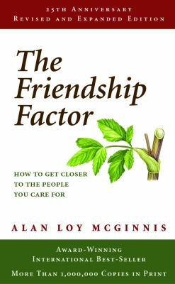 The Friendship Factor: How to Get Closer to the People You Care for 9780806635712