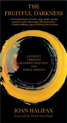 The Fruitful Darkness: A Journey Through Buddhist Practice and Tribal Wisdom 9780802140715