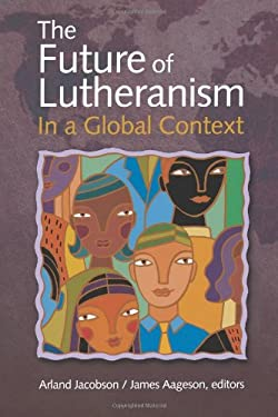 The Future of Lutheranism in a Global Context 9780806690605