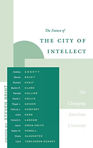 The Future of the City of Intellect: The Changing American University 9780804744201