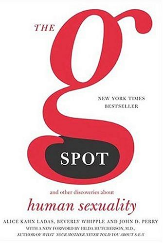 The G Spot: And Other Discoveries about Human Sexuality 9780805077599