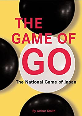 The Game of Go Game of Go: The National Game of Japan the National Game of Japan 9780804802024