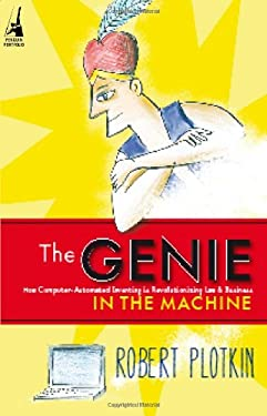 The Genie in the Machine: How Computer-Automated Inventing Is Revolutionizing Law and Business 9780804756990