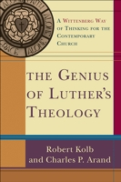 The Genius of Luther's Theology: A Wittenberg Way of Thinking for the Contemporary Church 9780801031809