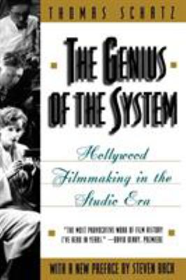 The Genius of the System: Hollywood Filmmaking in the Studio Era 9780805046663