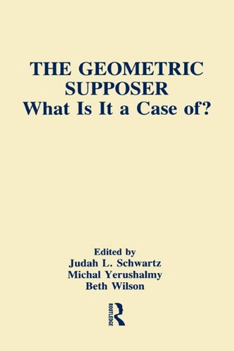 The Geometric Supposer: What Is It a Case Of? 9780805807202