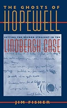 The Ghosts of Hopewell: Setting the Record Straight in the Lindbergh Case 9780809327171