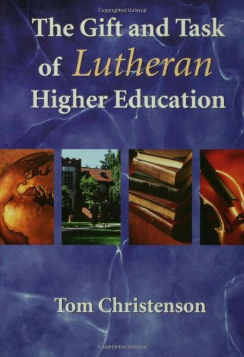 The Gift and Task of Lutheran Higher Education 9780806650234
