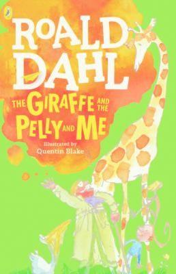 The Giraffe, the Pelly and Me 9780808594369